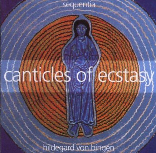 Canticles of Ecstasy - Hildegard von Bingen
