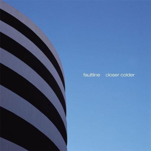 Closer Colder - Faultline