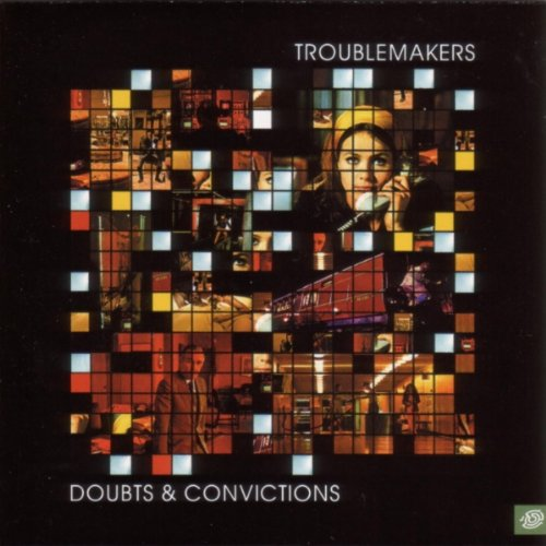 Doubts & Convictions - Troublemakers