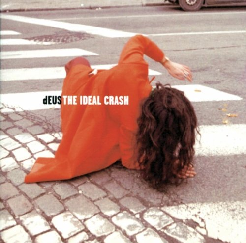 the Ideal Crash - dEUS