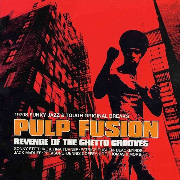 Pulp Fusion - Revenge Of The Ghetto Grooves