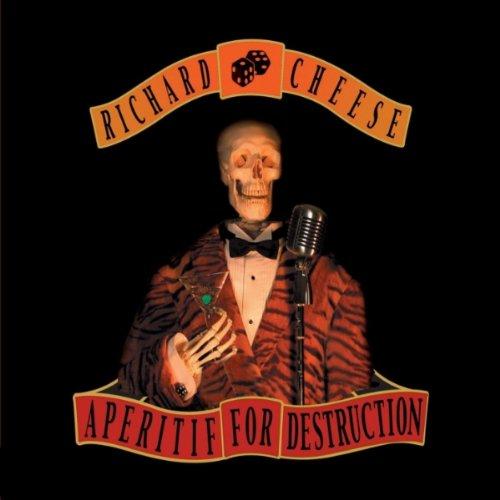 Aperitif for Destruction - Richard Cheese