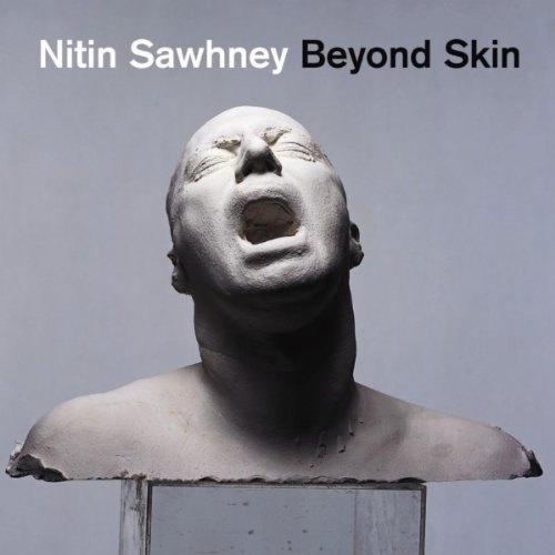 Beyond Skin - Nitin Sawhney