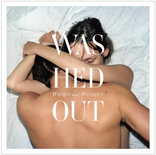 Within And Without - Washed Out