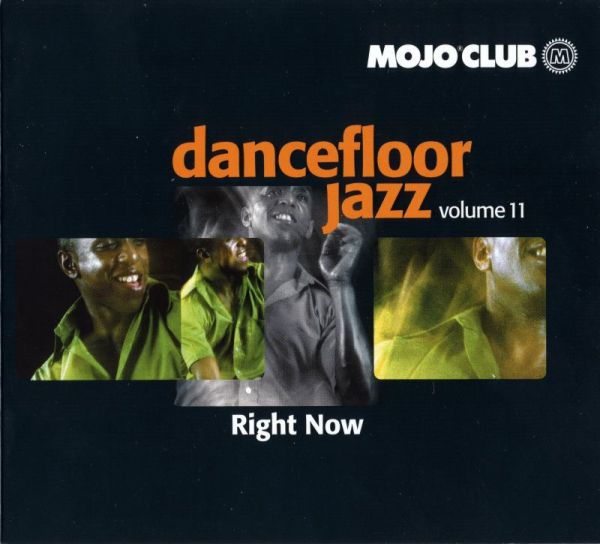 Mojo Club Dancefloor Jazz Volume 11 (Right Now)