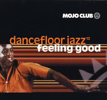 Mojo Club Dancefloor Jazz Volume 12 (Feeling Good)