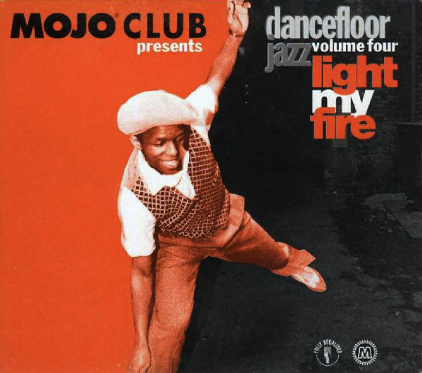 Mojo Club Presents Dancefloor Jazz Volume Four (Light My Fire)