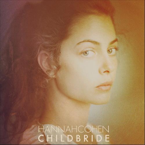 Child Bride - Hannah Cohen