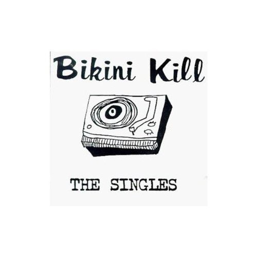 The Singles - Bikini Kill