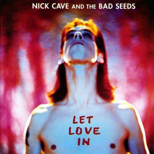 Let Love In - Nick Cave and the Bad Seeds